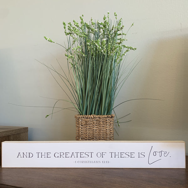 And the Greatest of These is Love Wooden Shelf Sitter Studio Sign