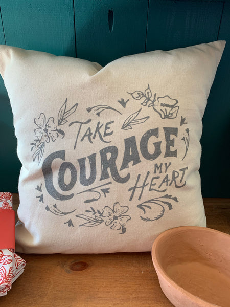 Take Courage My Heart 16x16 Canvas Pillow
