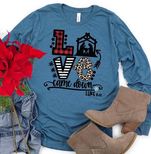 SALE! Love Came Down Christmas Long Sleeve Tee Shirt