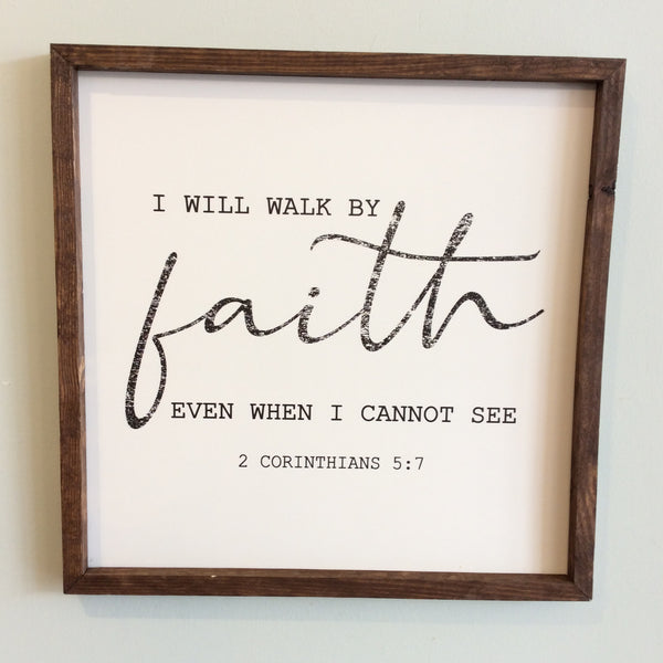I Will Walk by Faith Large Square Framed Wood Sign