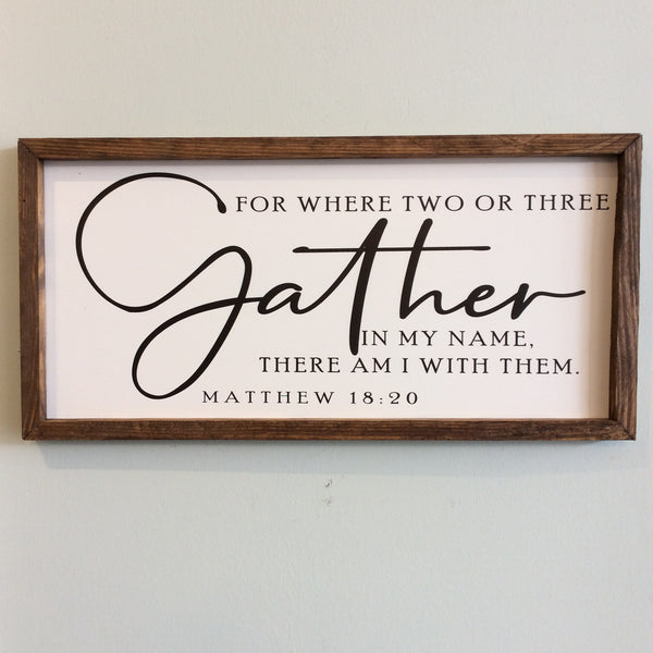 For Where Two or Three Gather... Large Framed Wood Sign