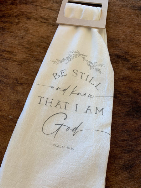 Be Still and Know That I Am God Flour Sack Towel