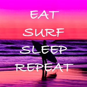 EAT SURF SLEEP REPEAT - Sue Salton Photo Art