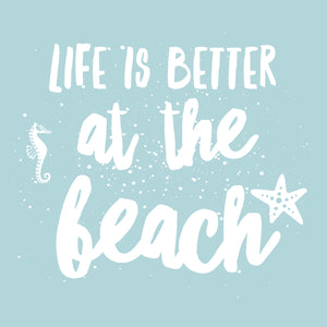 LIFE IS BETTER AT THE BEACH - Sue Salton Photo Art
