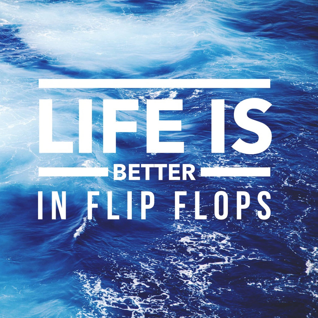 LIFE IS BETTER IN FLIP FLOPS - Sue Salton Photo Art