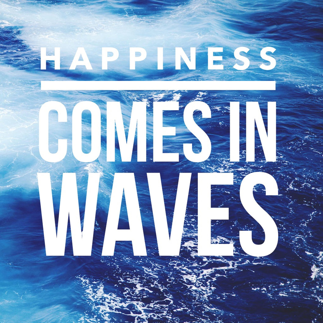HAPPINESS COMES IN WAVES - Sue Salton Photo Art