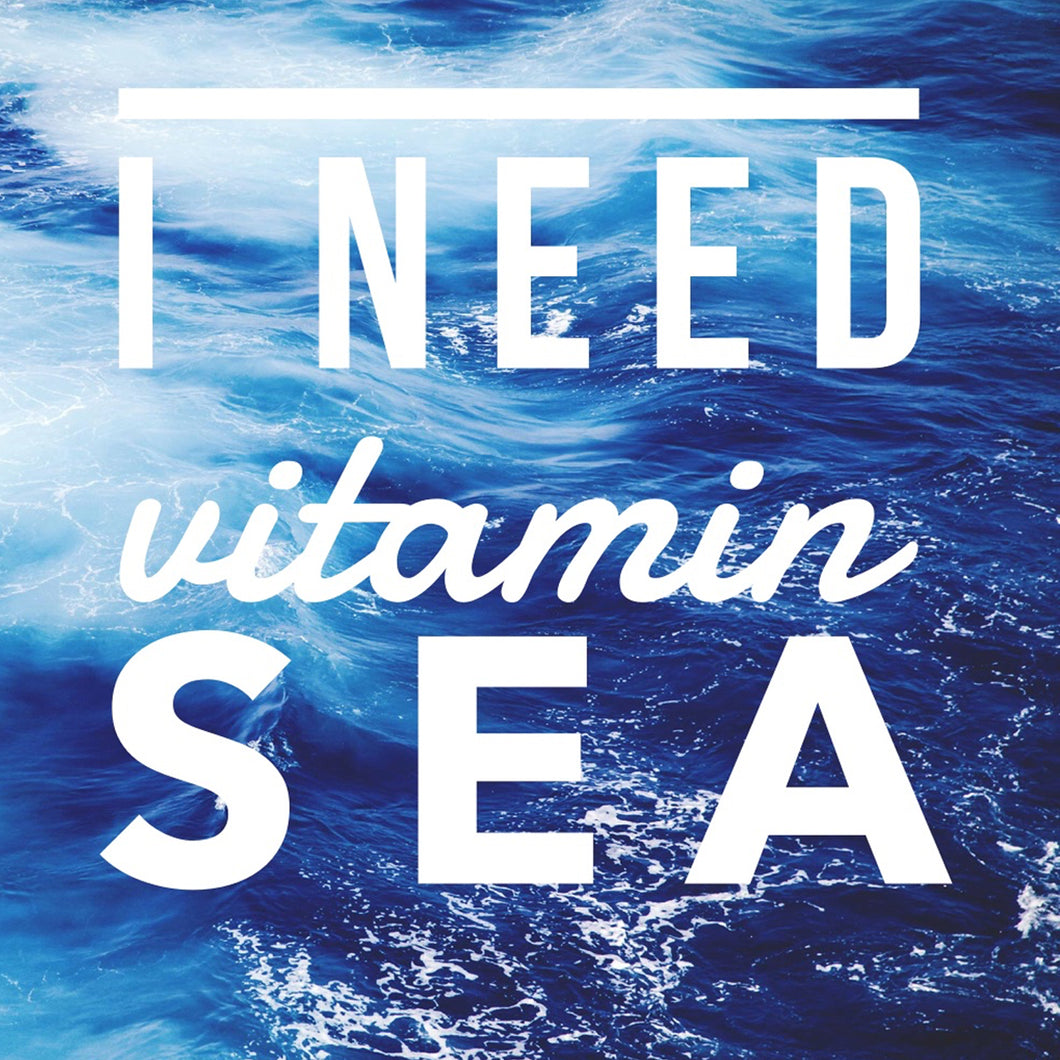 I NEED VITAMIN SEA - Sue Salton Photo Art