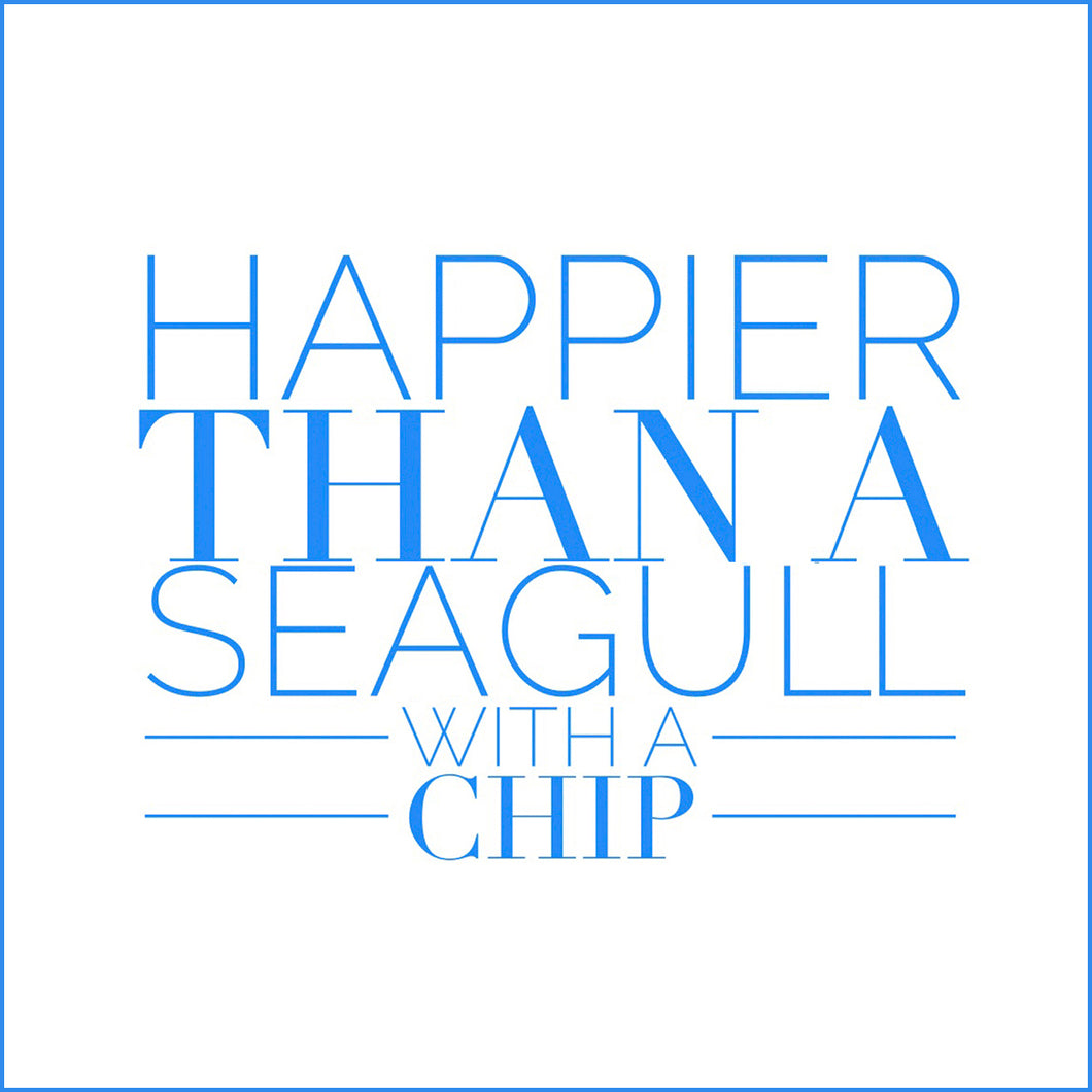 HAPPIER THAN A SEAGULL WITH A CHIP - Sue Salton Photo Art