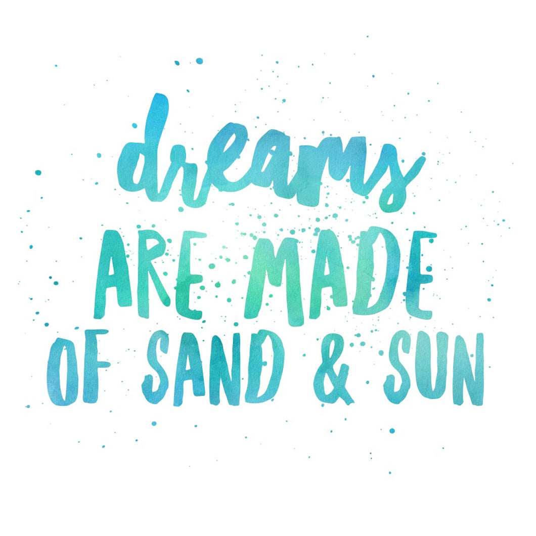 DREAMS ARE MADE OF SAND & SUN - Sue Salton Photo Art