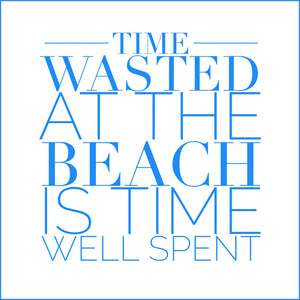 TIME WASTED AT THE BEACH - Sue Salton Photo Art