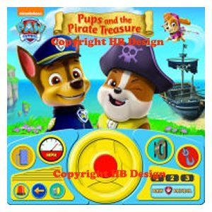 Paw Patrol : Pups and the Pirate Treasure. Steering Wheel Play-a-Sound Storybook