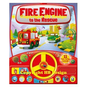 Fire Engine to the Rescue. Steering Wheel Sound Book