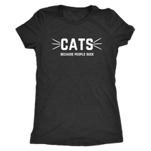 Load image into Gallery viewer, CATS (Because People Suck) Shirt