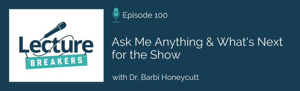 lecture breakers podcast teaching in higher education with dr. barbi honeycutt