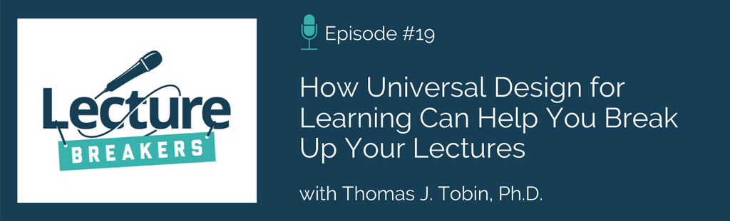 lecture breakers podcast universal design for learning how to engage students