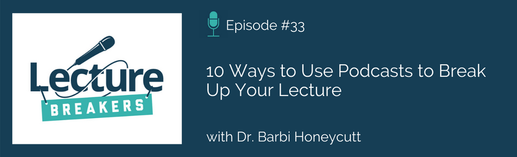 10 ways to use podcasts in the classroom to break up your lectures and increase student engagement