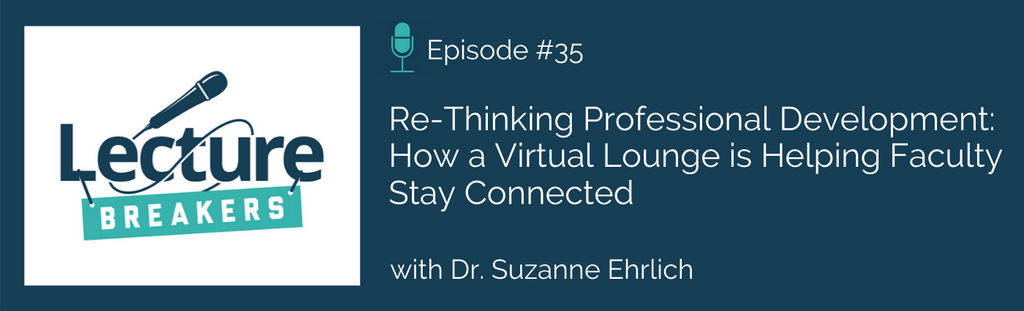 lecture breakers podcast virtual faculty lounge and teaching and learning strategies