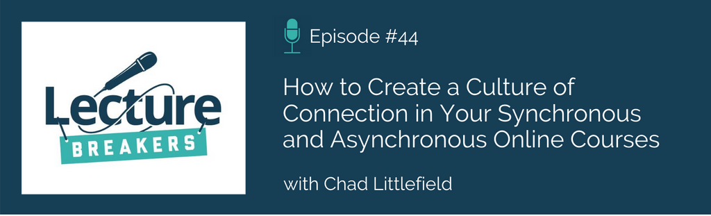 lecture breakers podcast teaching online synchronous and asynchronous courses