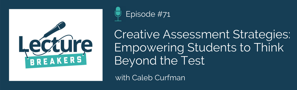 lecture breakers podcast creative assessment strategies