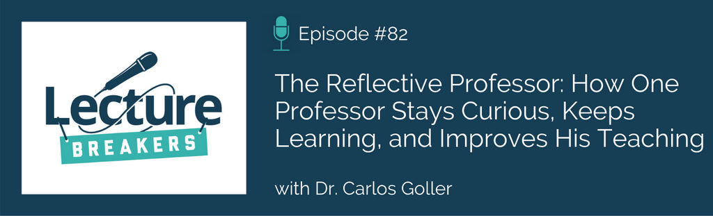 The Reflective Professor: How One Professor Stays Curious, Keeps Learning, and Improves His Teaching