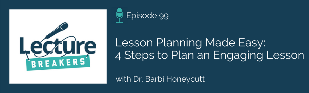 lecture breakers podcast with dr. barbi honeycutt lesson planning made easy college teaching