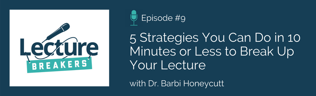 lecture breakers podcast active learning strategies barbi honeycutt