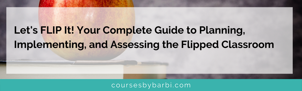your complete guide to the flipped classroom online course