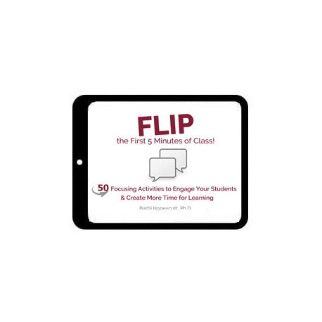 FLIP the First 5 Minutes of Class: 50 Focusing Activities to Engage Students (e-book)
