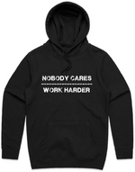 """Nobody Cares, Work Harder"" Black Hooded Pullover Sweatshirt"