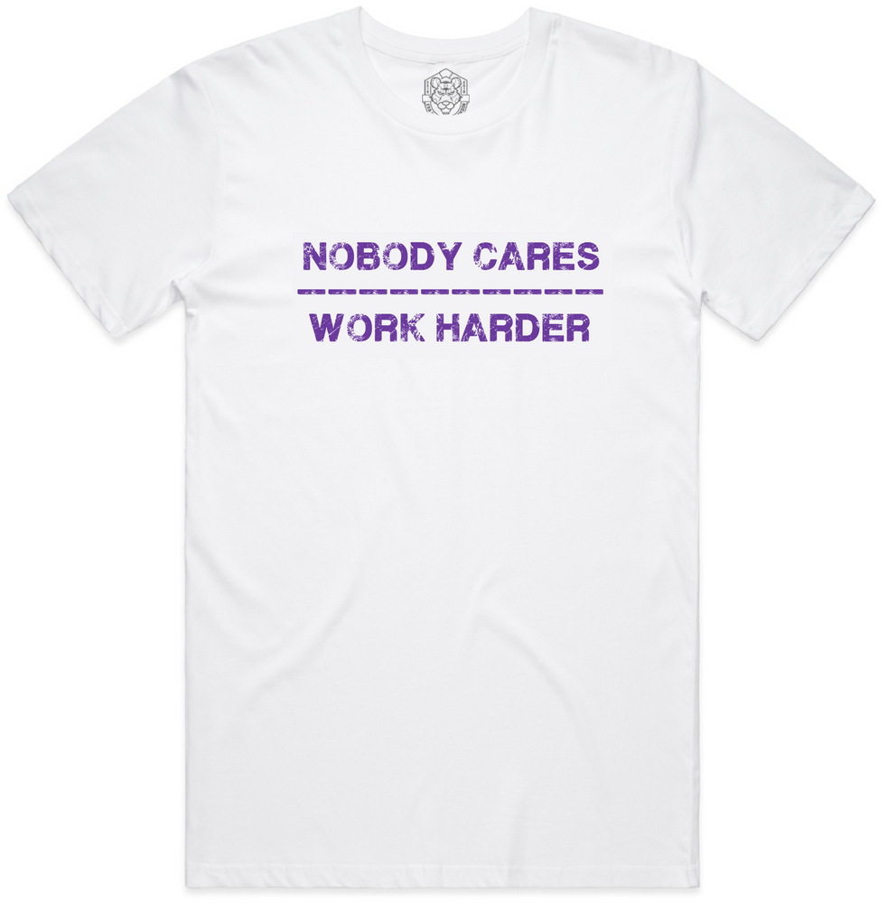 """Nobody Cares, Work Harder"" White Staple Tee"