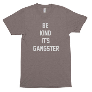 Men's Be Kind it's Gangster Short Sleeve T-Shirt