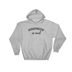 Kindness Is Cool Hooded Sweatshirt