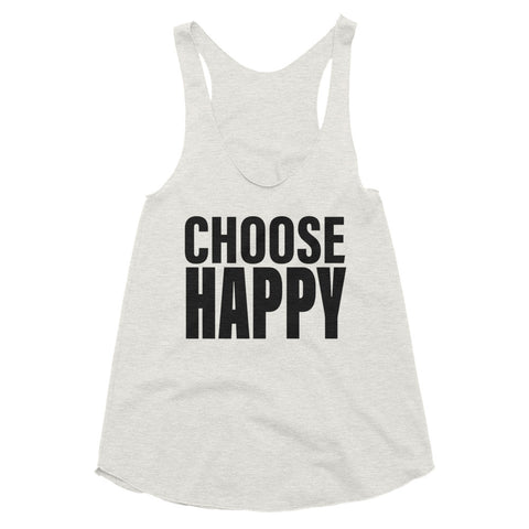 Women's Choose Happy Tri-Blend Racerback Tank-StruggleBear