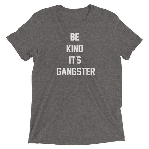 Women's Be Kind It's Gangster Short Sleeve T-Shirt-StruggleBear