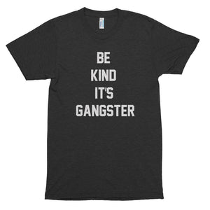 Men's Be Kind it's Gangster Short Sleeve T-Shirt-StruggleBear