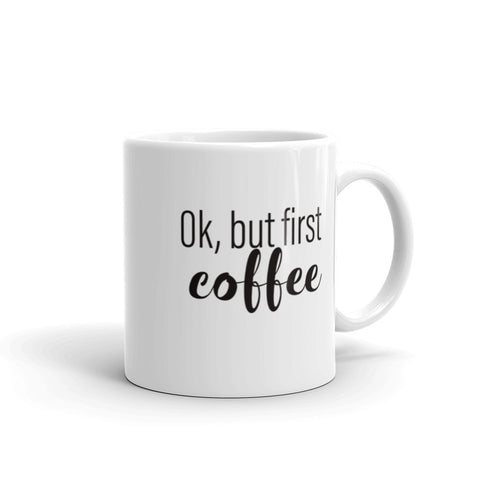 Image of Ok, But First Coffee Mug-StruggleBear