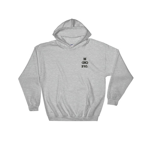 Be Kind Bro Hooded Sweatshirt-StruggleBear