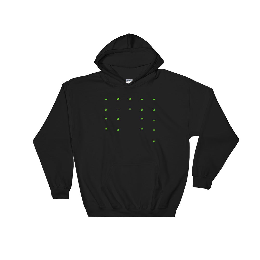 Come Rain Or Come Shine Hooded Sweatshirt-StruggleBear