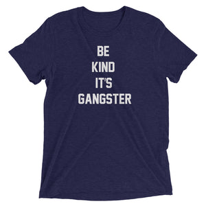 Women's Be Kind It's Gangster Short Sleeve T-Shirt