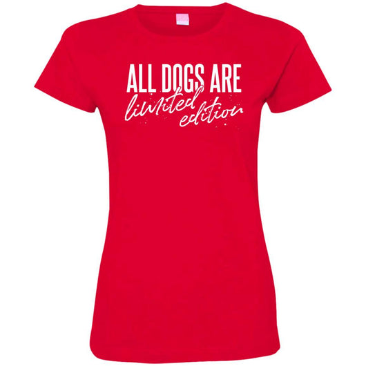 All Dogs Are Limited Edition Fitted T-Shirt For Women - Ohmyglad