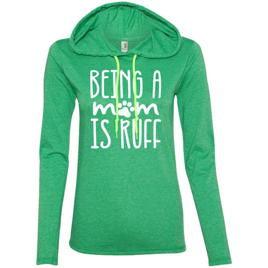 Being A Mom Is Ruff Hooded Shirt For Women - Ohmyglad