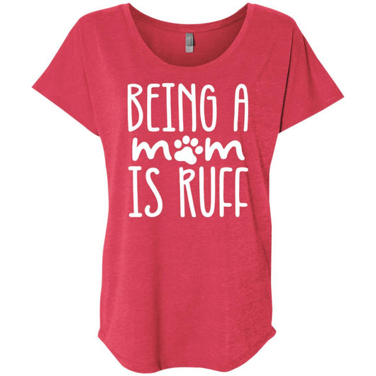 Being A Mom Is Ruff Slouchy T-Shirt For Women - Ohmyglad