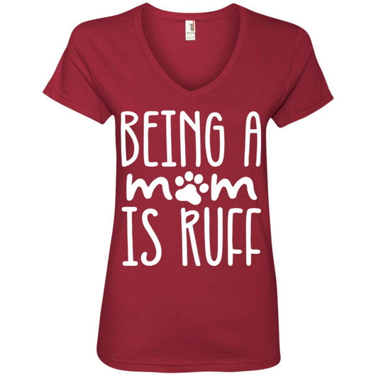 Being A Mom Is Ruff V-Neck T-Shirt For Women - Ohmyglad