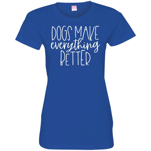 Dogs Make Everything Better Fitted T-Shirt For Women - Ohmyglad
