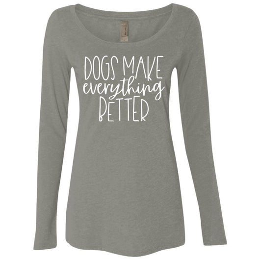 Dogs Make Everything Better Long Sleeve Shirt For Women - Ohmyglad
