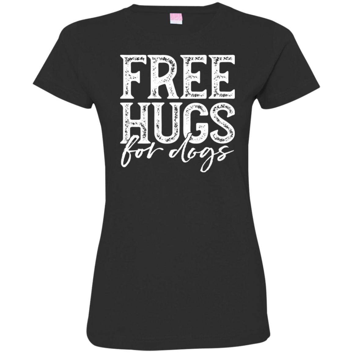 Free Hugs For Dogs Fitted T-Shirt For Women