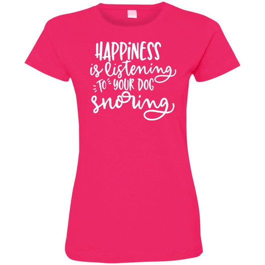 Happiness Is Listening To Your Dog Snoring Fitted T-Shirt For Women - Ohmyglad