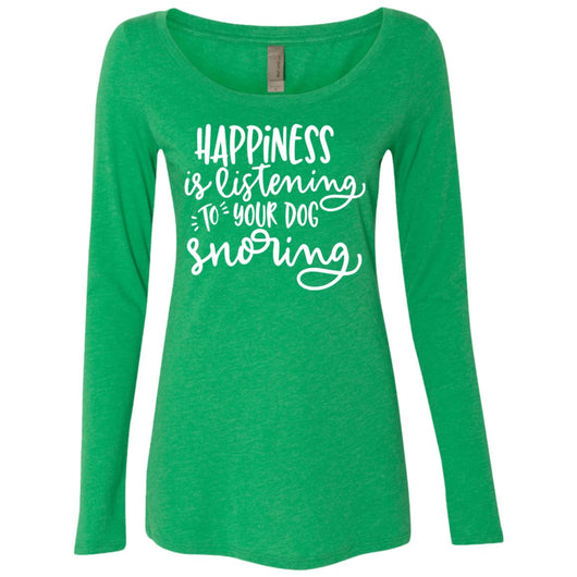 Happiness Is Listening To Your Dog Snoring Long Sleeve Shirt For Women - Ohmyglad