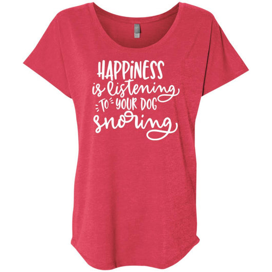 Happiness Is Listening To Your Dog Snoring Slouchy T-Shirt For Women - Ohmyglad