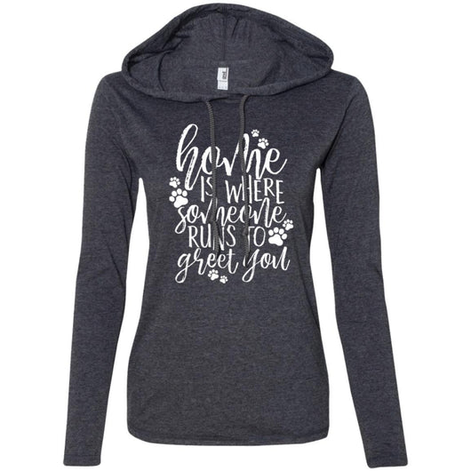Home Is Where Someone Runs To Greet You Hooded Shirt For Women - Ohmyglad